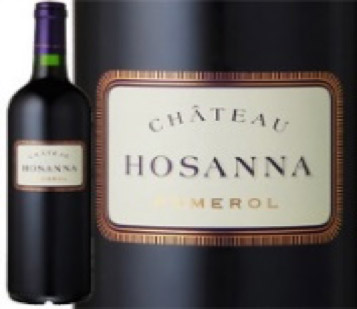 Chateau Hosanna 2011 | シャトー・オザンナ 2011